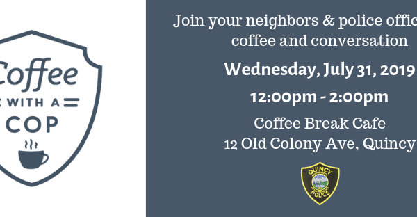 Join us for #CoffeeWithACop on Wednesday, July 31st from 12:00pm-2:00pm at Coffee Break Cafe, 12 Old Colony Ave, Quincy. No speeches or agenda – just a chance to meet your local police officers.  We hope to see you there! https://t.co/zmnUVhwowp