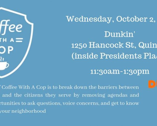 #NationalCoffeeWithACop is Wednesday, October 2nd. Join us at #Dunkin' inside Presidents Place, 1250 Hancock Street from 11:30am-1:30pm for coffee and conversation.   #CoffeeWithACop #lesm #buildingtrust @CoffeewithaCop @DunkinBoston https://t.co/OWonNW7j4l